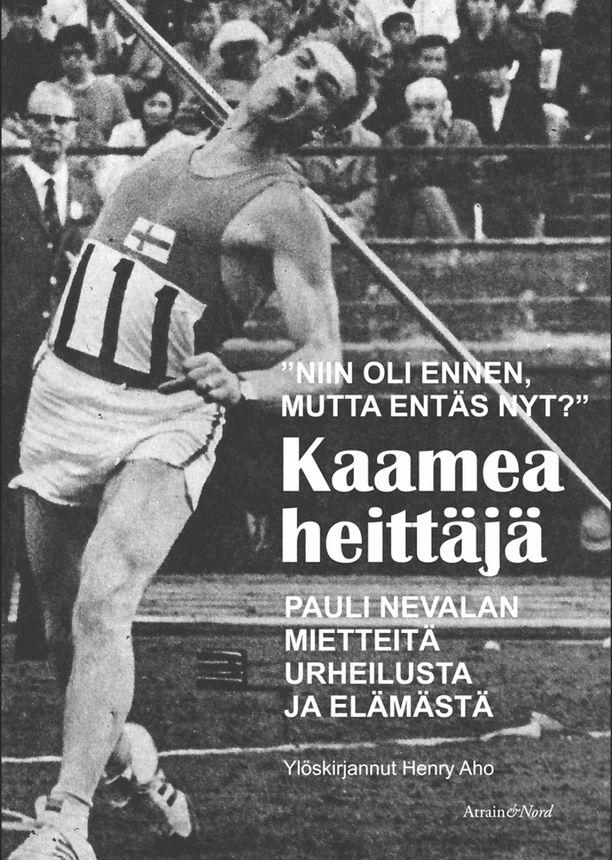 Pauli Nevalan mietteitä voi lukea elokuun alussa ilmestyvästä kirjasta.