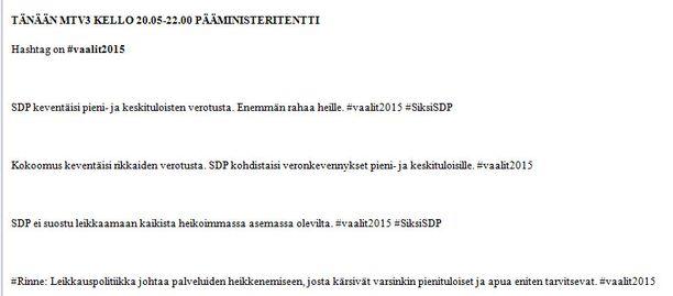 SDP:n puoluetoimistosta lähteneessä sähköpostissa kannustetaan käyttämään puoluetta kehuvia, valmiiksi kirjoitettuja Twitter-viestejä erityisesti television vaalitenttien aikaan.