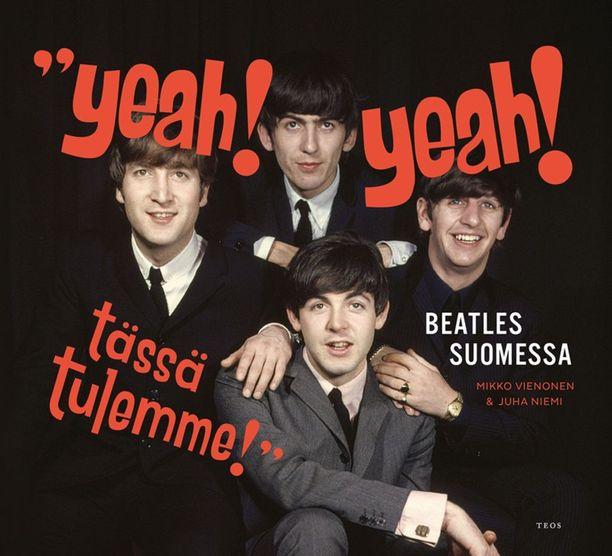 Mikko Vienosen ja Juha Niemen kirja Yeah! Yeah! Tässä tulemme! - Beatles Suomessa valottaa yhtyeen Suomeen jättämää jälkeä.