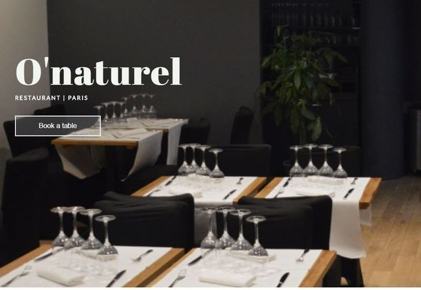 O'naturel tarjoaa klassista ja hienostunutta ranskalaista ruokaa, joka nautitaan ilman rihman kiertämää. Ulkoa ei näe sisälle ravintolaan, siitä pitävät huolen raskaat verhot.