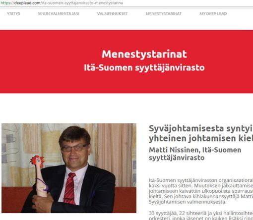 Valtakunnansyyttäjä Matti Nissinen kertoo Deep Lead -yhtiön verkkosivuilta yhä löytyvässä tekstissä suorittaneensa syväjohtamisen kurssin valtionsyyttäjänä toimiessaan. Nissinen lisää, että sen jälkeen apulaispäälliköt ja hallintosihteeri kävivät läpi saman valmennuksen.