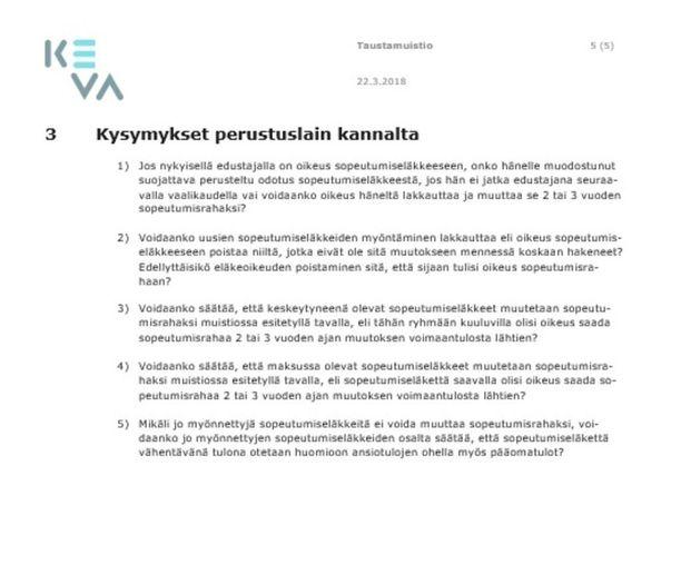 Nämä viisi kysymystä esitettiin Helsingin yliopiston yleisen oikeustieteen emeritusprofessorille Kaarlo Tuorille ja Turun yliopiston valtiosääntöoikeuden professorille Veli-Pekka Viljaselle.