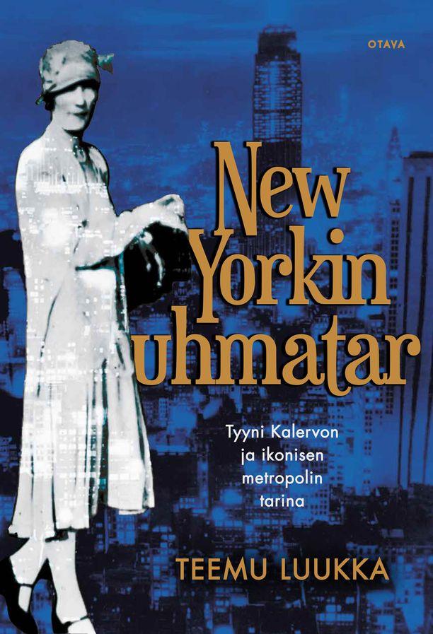 New Yorkin uhmatar - Tyyni Kalervon ja ikonisen metropolin tarina