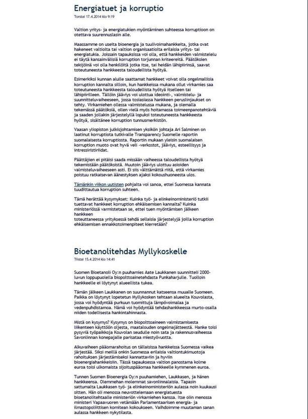 Kaj Turunen kirjoitti energiatukea hakeneesta Myllykosken bioetanolitehdashankkeesta blogiinsa. Seuraava kirjoitus käsitteli energiatukiin liittyvää korruptiota. Kuvan saa klikkaamalla suuremmaksi.