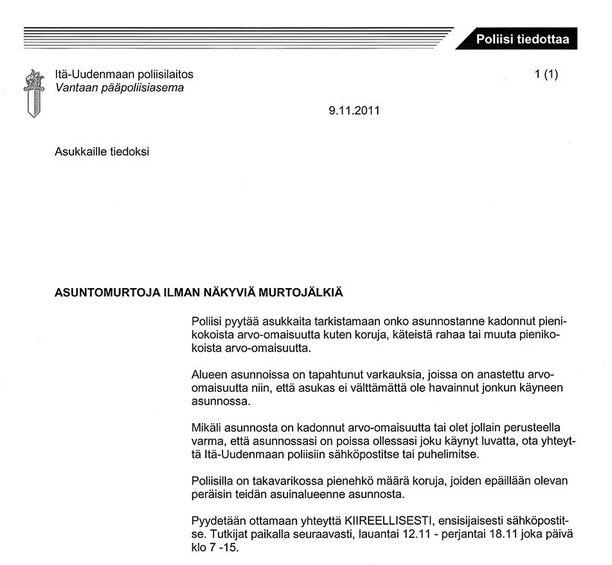 TIEDOTE Poliisi on jakanut Vantaalla asukkaille asuntomurroista kertovia tiedotteita.