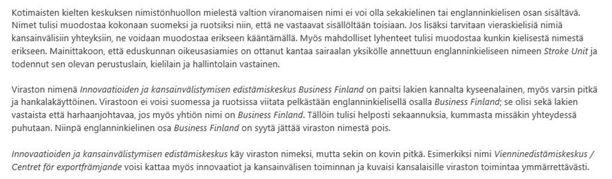 Opetus- ja kulttuuriministeriön alaisen Kotimaisten kielten keskuksen (Kotus) mukaan valtion viraston nimi ei voi olla Business Finland.
