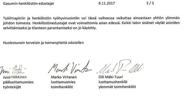 Johtamisesta kanteli kolme Gasumin henkilöstöryhmien edustajaa. Ennen kirjeen lähettämistä he eivät olleet yleisesti yhteydessä henkilöstöryhmiin.