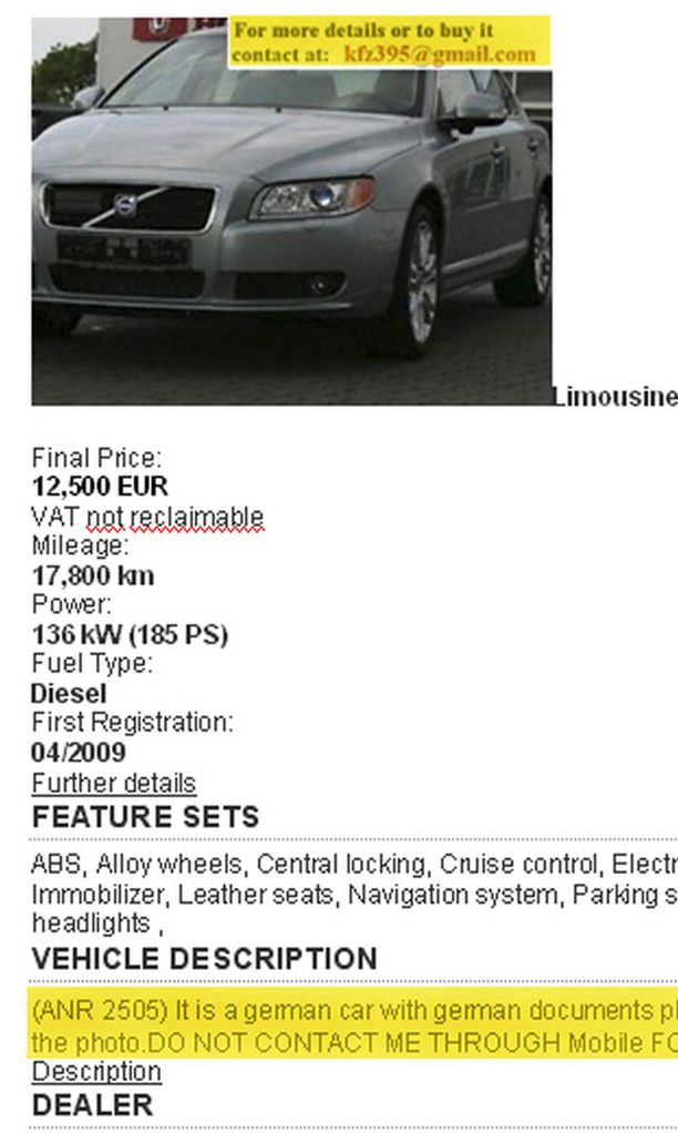 ILMOITUS Huijaus tökeröimmästä päästä: tunnetun saksalasisfirman sivut oli kaapattu, uudehkon Volvon hinta laitettu noin puoleen saksalaisesta markkinahinnasta ja yhteydenottopyyntö ohjattu kuvan päälle liitettyyn osoitteeseen.