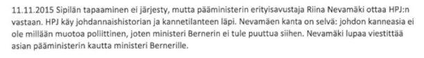 Tiuraniemi kertoo tavanneensa pääministerin poliittisen erityisavustajan Riina Nevamäen marraskuussa 2015. Tiuraniemen mukaan Nevamäki sanoi hänelle, ettei Bernerin tulisi puuttua kanneasiaan.