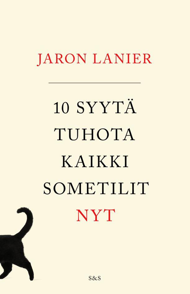 Jaron Lanier: 10 syytä tuhota kaikki sometilit nyt