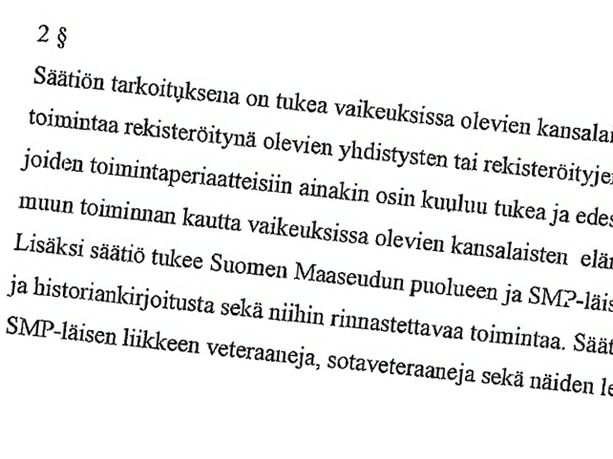 JRT-säätiön säännöissä mainitaan myös edesmenneen SMP:n aatteen tukeminen.