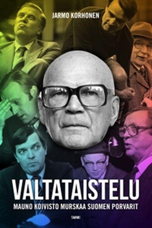 """Ensi maanantaina ilmestyvä Jarmo Korhosen teos """"Valtataistelu – Mauno Koivisto murskaa Suomen porvarit"""" (Tammi) perehtyy Kekkosen ajan loppuvaiheisiin."""