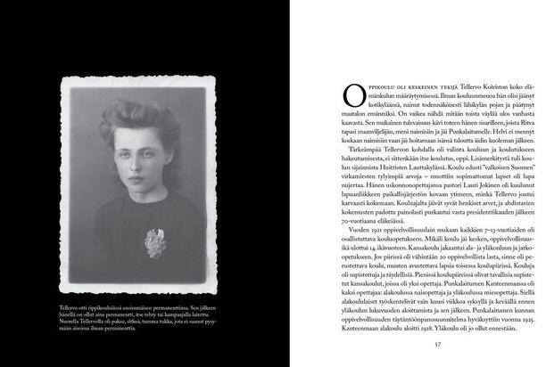 Elämäkerran mukaan Tellervo otti ensimmäisen permanenttinsa rippikouluiässä.