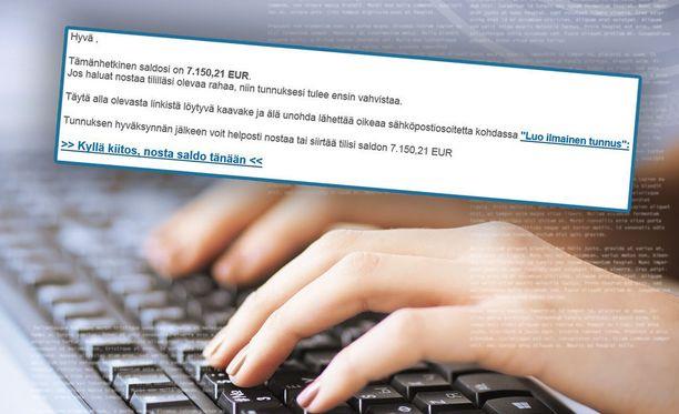 Huijaussähköpostissa väitetään, että vastaanottajalla on yli 7000 euroa nostettavaa rahaa tilillään.