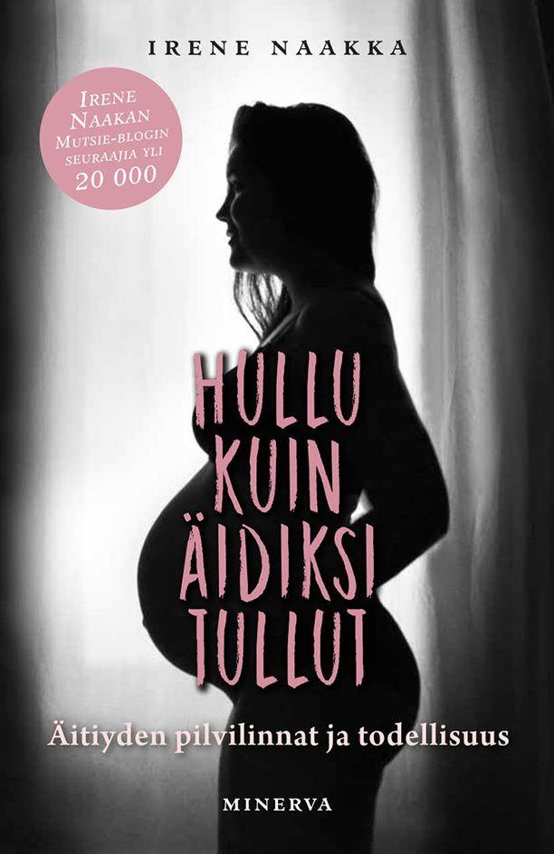 Hullu kuin äidiksi tullut -kirja julkaistaan tammikuun ensimmäisellä viikolla.
