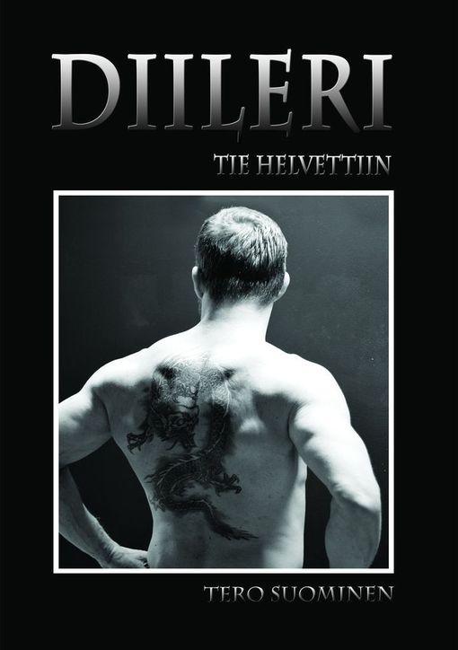 Tero Suomisen tuore kirja Diileri - tie helvettiin (Revontuli) on fiktiivinen tarina turboahdetusta voimailusta, seksistä, rahasta ja steroidien, huumeiden sekä pirtun salakuljetuksesta.