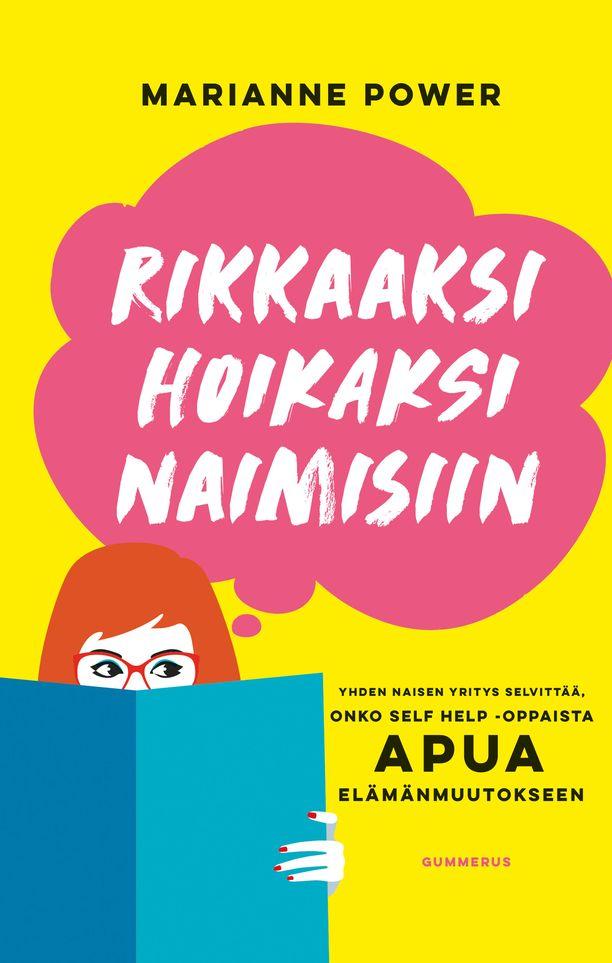 Rikkaaksi, hoikaksi, naimisiin - yhden naisen yritys selvittää, onko self help -oppaista apua elämänmuutokseen -kirja julkaistiin suomeksi tammikuussa.