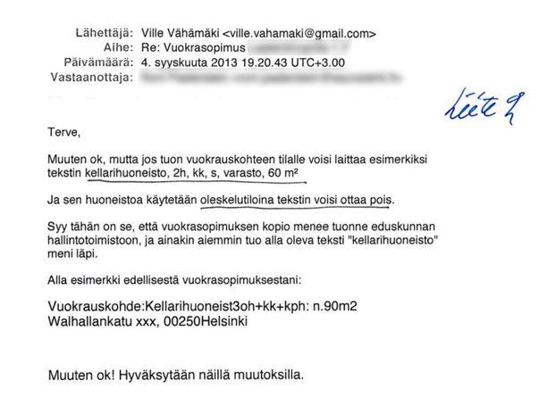 Vähämäki lähetti vuokranantajan edustajalle sähköpostin, jossa hän pyysi muuttamaan vuokrasopimusta niin, että se menee eduskunnassa läpi.