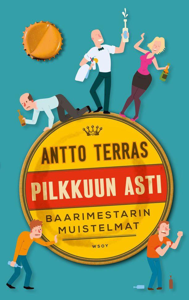 Antto Terraksen kirja Pilkkuun asti. Baarimestarin muistelmat (WSOY) ilmestyy tiistaina 10. lokakuuta.