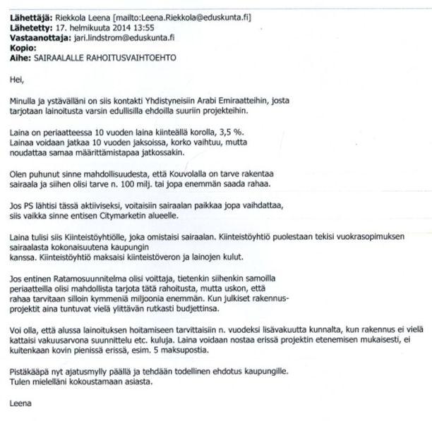 Riekkola lähetti Lindströmille tämän sähköpostiviestin 17. helmikuuta 2014. Minulla ja ystävälläni on siis kontakti Yhdistyneisiin Arabi Emiraatteihin, Riekkola aloittaa viestinsä.