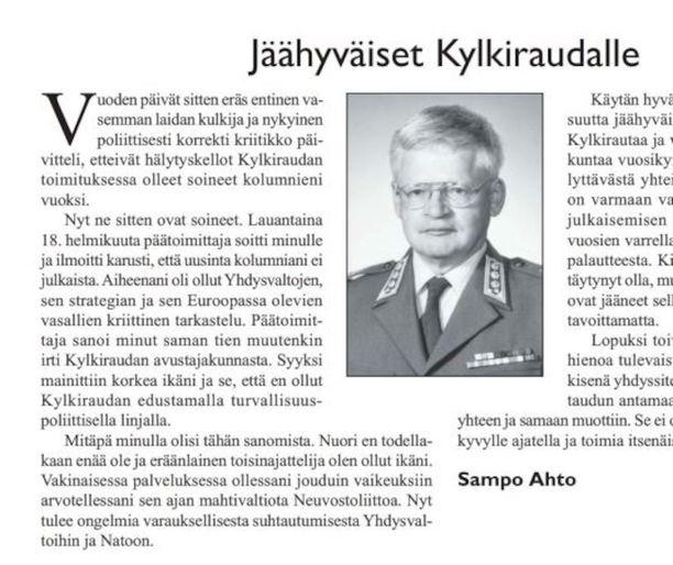 Evp eversti Sampo Ahto hyvästeli Kylkirauta-lehden lukijat tällä kirjoituksellaan, jonka lehti julkaisi hänen kolumnipaikallaan. Ahto oli valmistellut uuden kolumnin, mutta Ahdon mukaan päätoimittaja ei halunnut julkaista sitä.